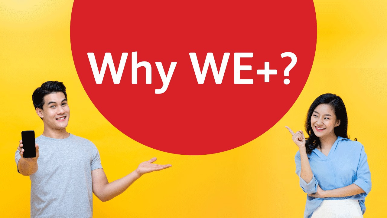 Why WE+?