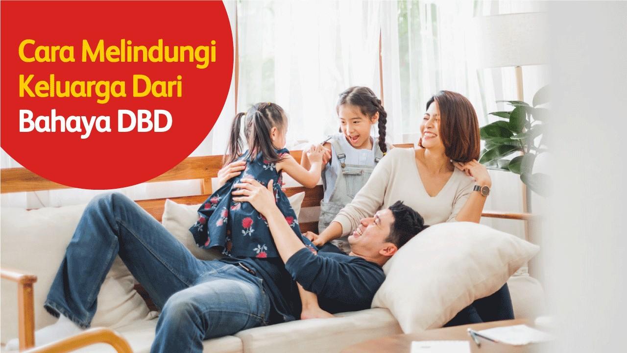 Cara Melindungi Keluarga Dari Bahaya DBD