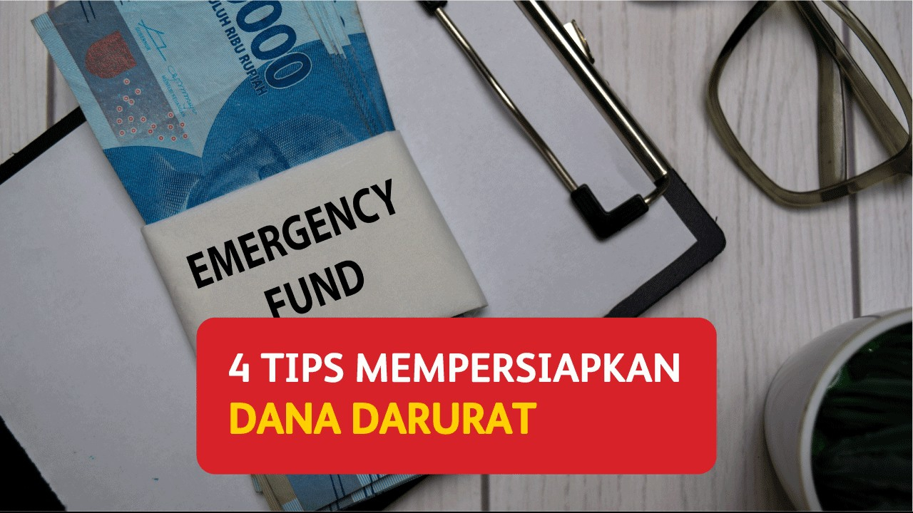 4 Tips Mempersiapkan Dana Darurat Agar Hidup Lebih Aman
