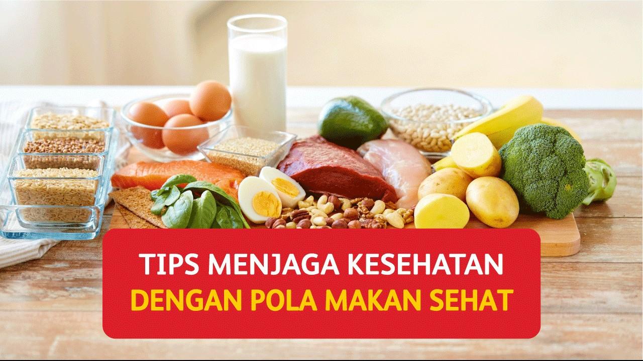 Tips Menjaga Kesehatan Dengan Pola Makan Sehat