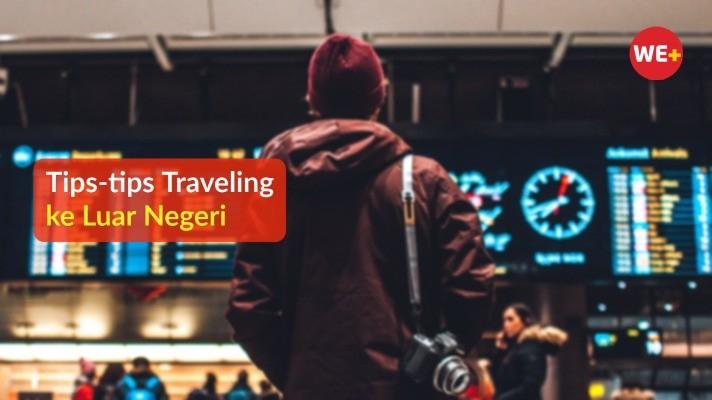 Tips-tips Traveling ke Luar Negeri