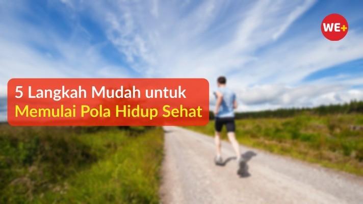 5 Langkah Mudah untuk Memulai Pola Hidup Sehat