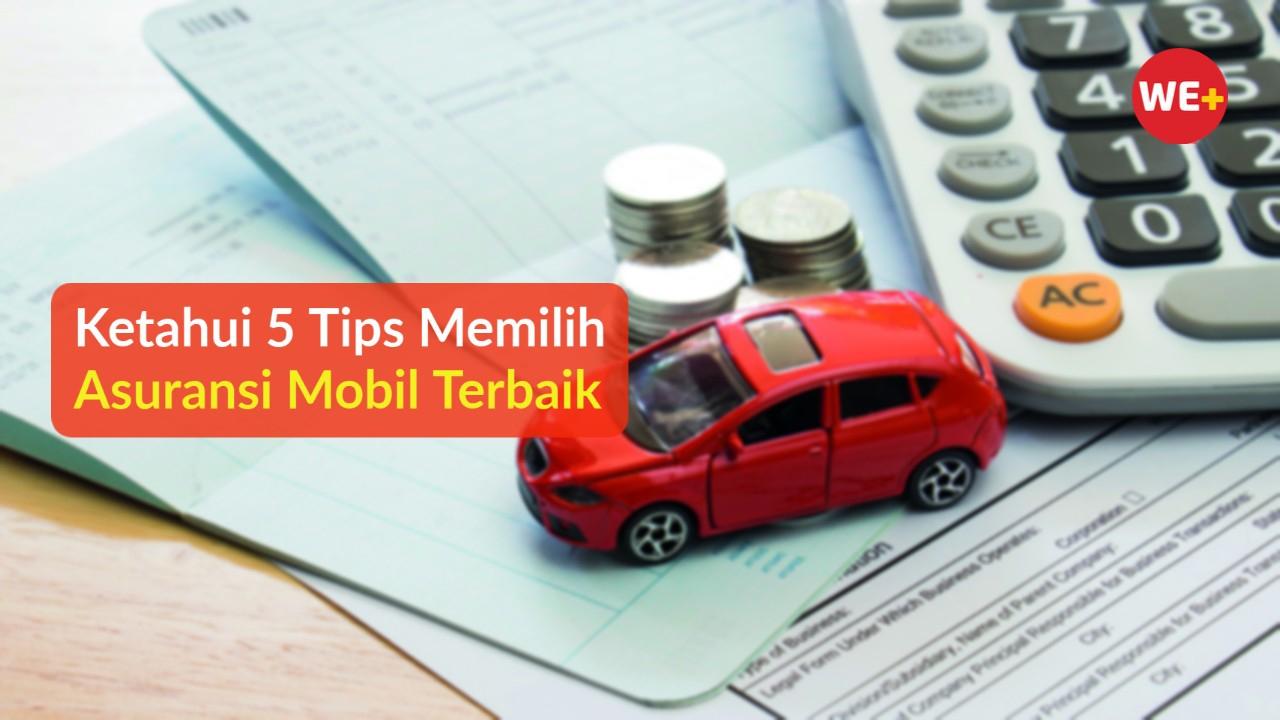 Ketahui 5 Tips Memilih Asuransi Mobil Terbaik