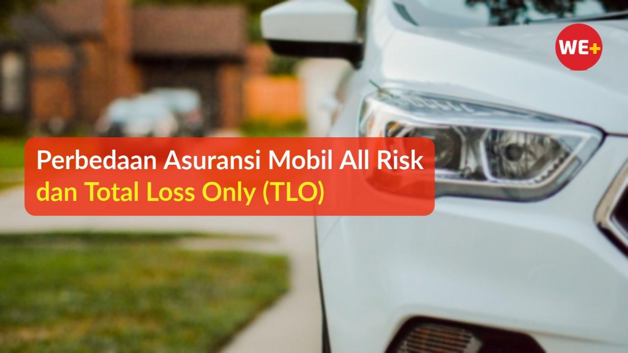 Perbedaan Asuransi Mobil All Risk dan Total Loss Only (TLO)