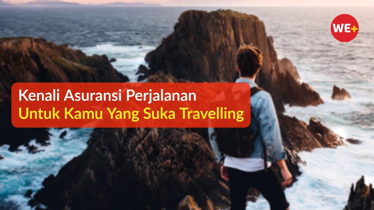 Kenali Asuransi Perjalanan, Untuk Kamu Yang Suka Travelling