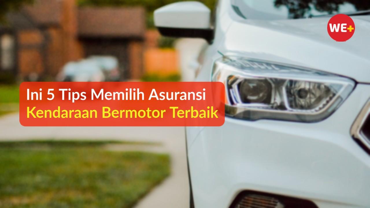 Ini 5 Tips Memilih Asuransi Kendaraan Bermotor Terbaik