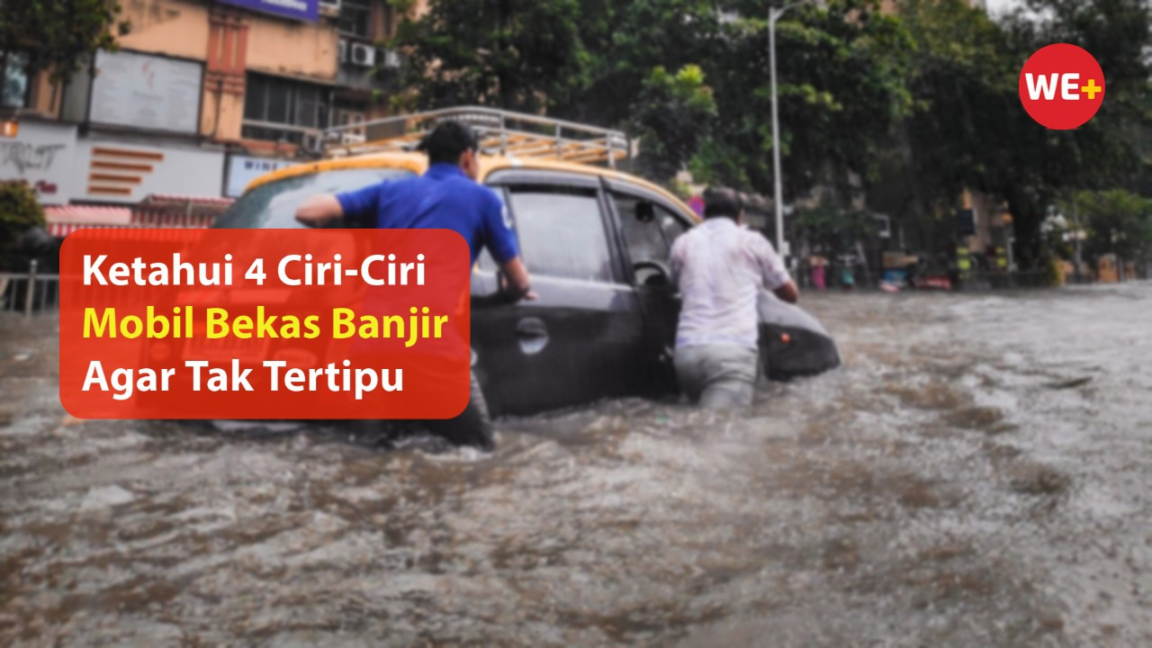 Ketahui 4 Ciri-Ciri Mobil Bekas Banjir Agar Tak Tertipu