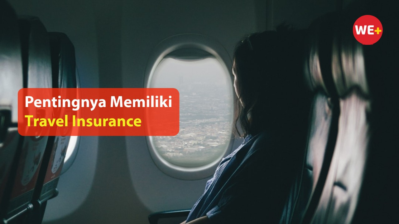 Pentingnya Memiliki Travel Insurance