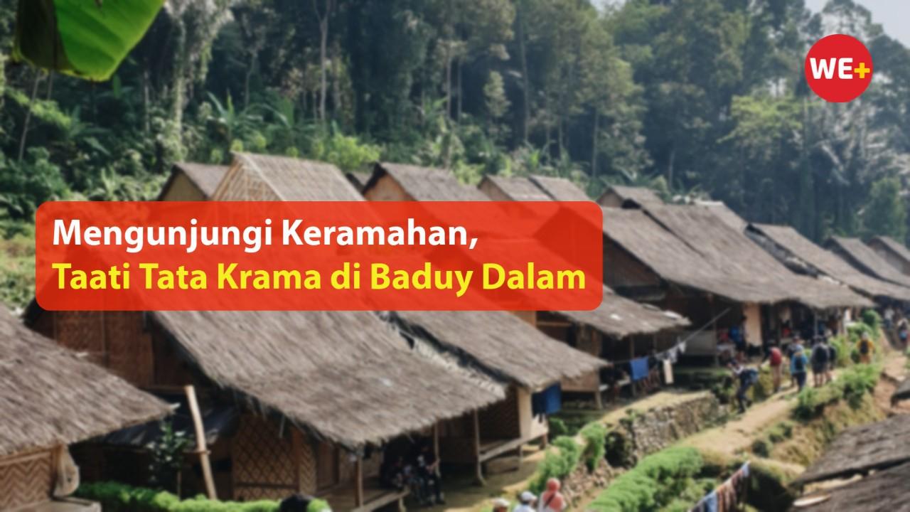 Mengunjungi Keramahan, Taati Tata Krama di Baduy Dalam