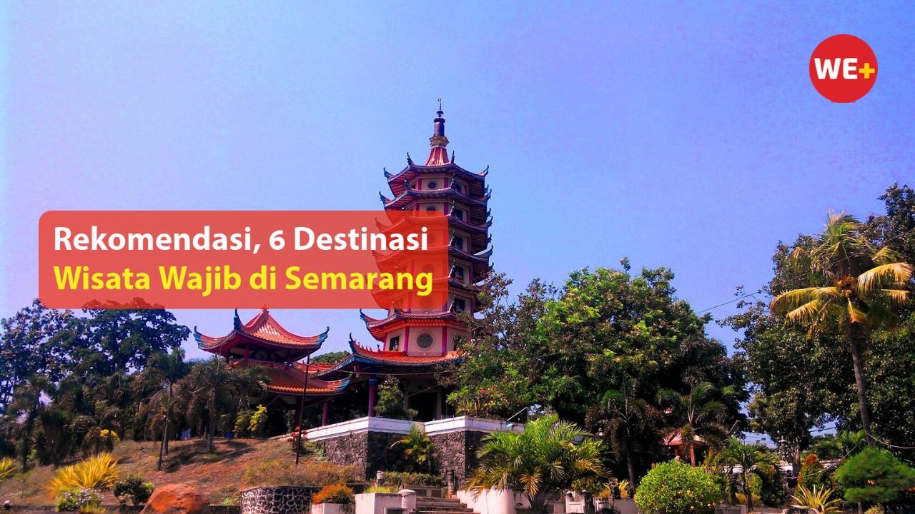 Rekomendasi, 6 Destinasi Wisata Wajib di Semarang