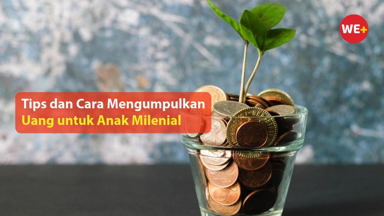 Tips dan Cara Mengumpulkan Uang untuk Anak Milenial