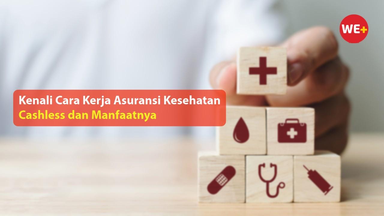 Kenali Cara Kerja Asuransi Kesehatan Cashless dan Manfaatnya