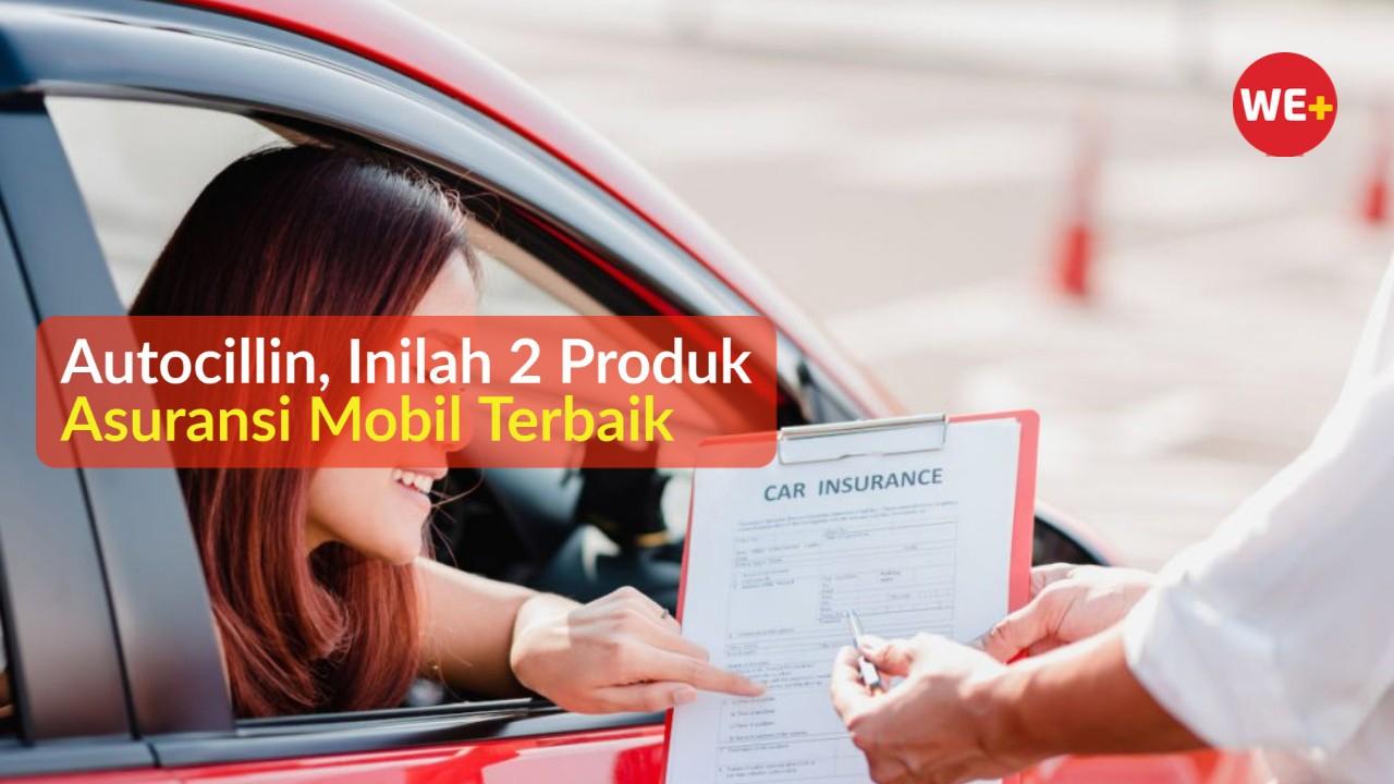 Autocillin, Inilah 2 Produk Asuransi Mobil Terbaik