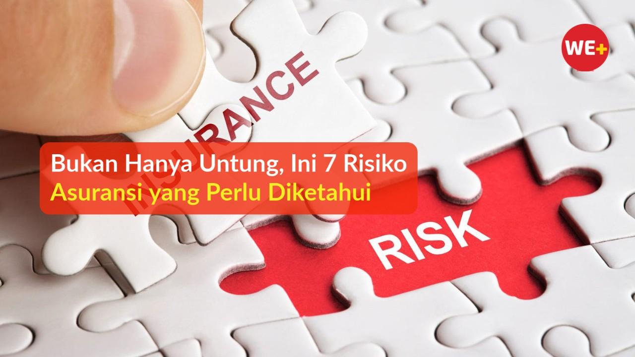 Bukan Hanya Untung, Ini 7 Risiko Asuransi yang Perlu Diketahui