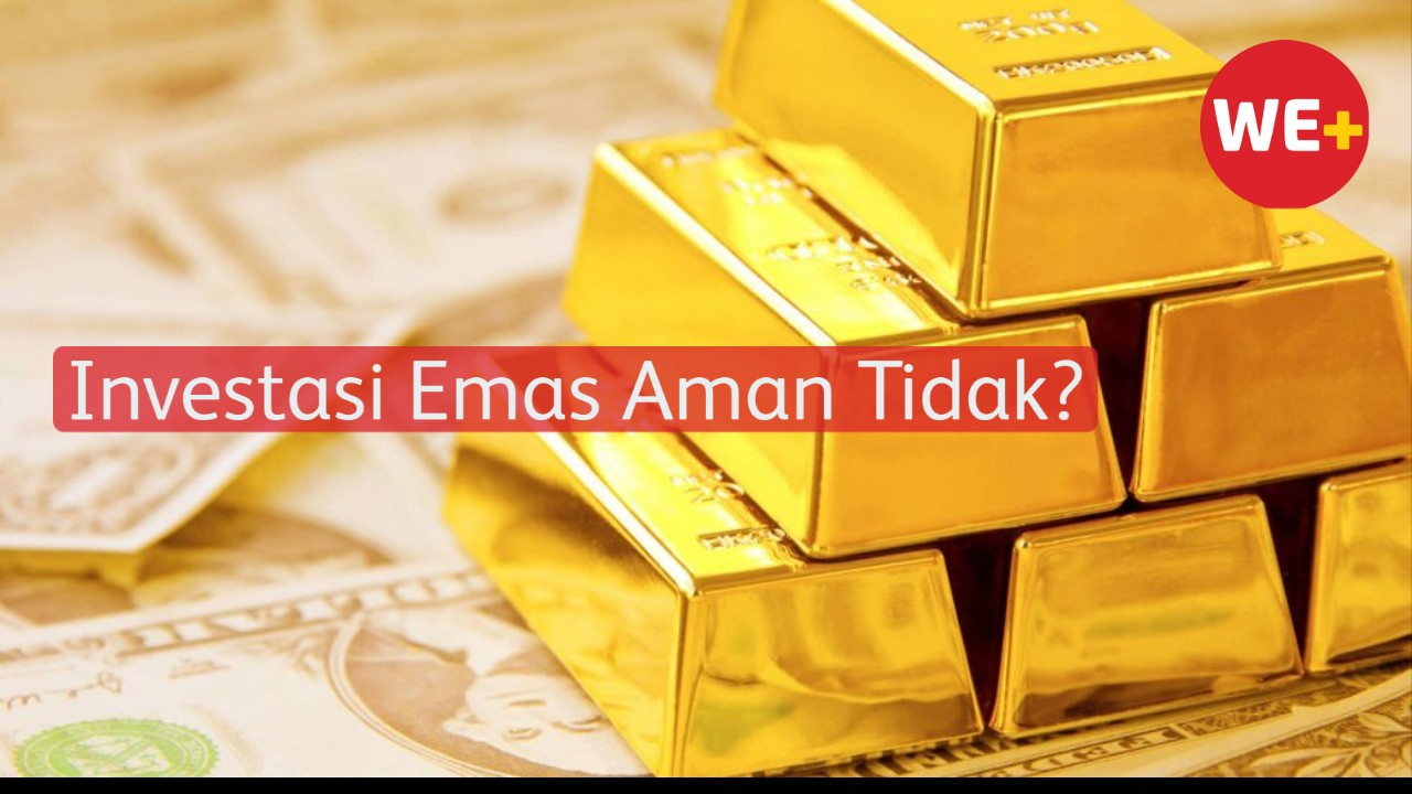 Investasi Emas Aman Tidak?