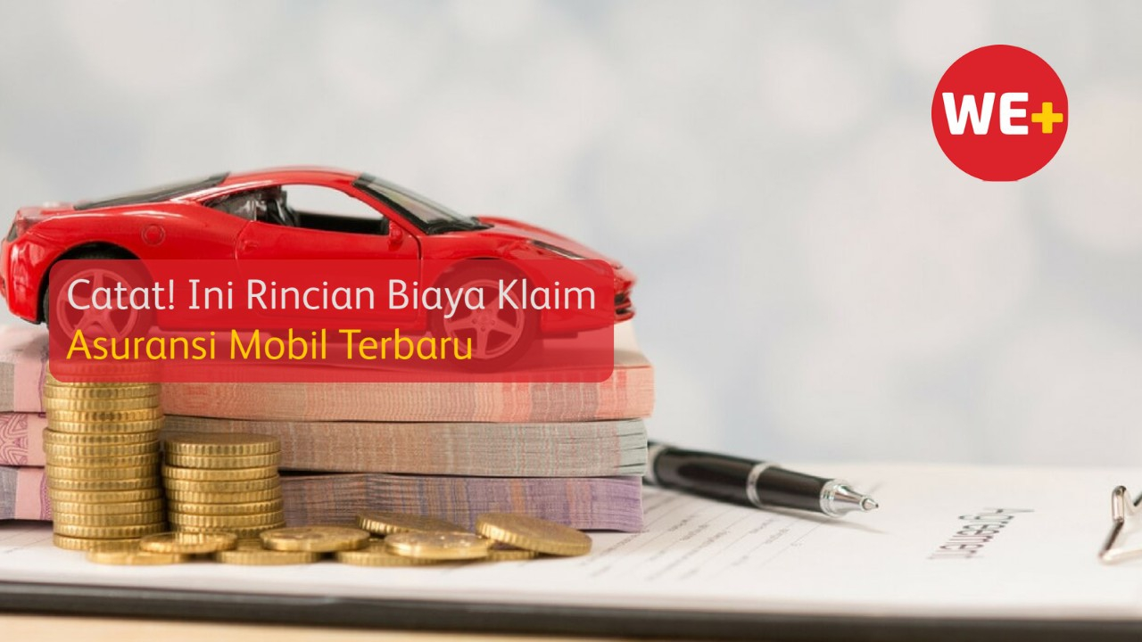 Catat! Ini Rincian Biaya Klaim Asuransi Mobil Terbaru