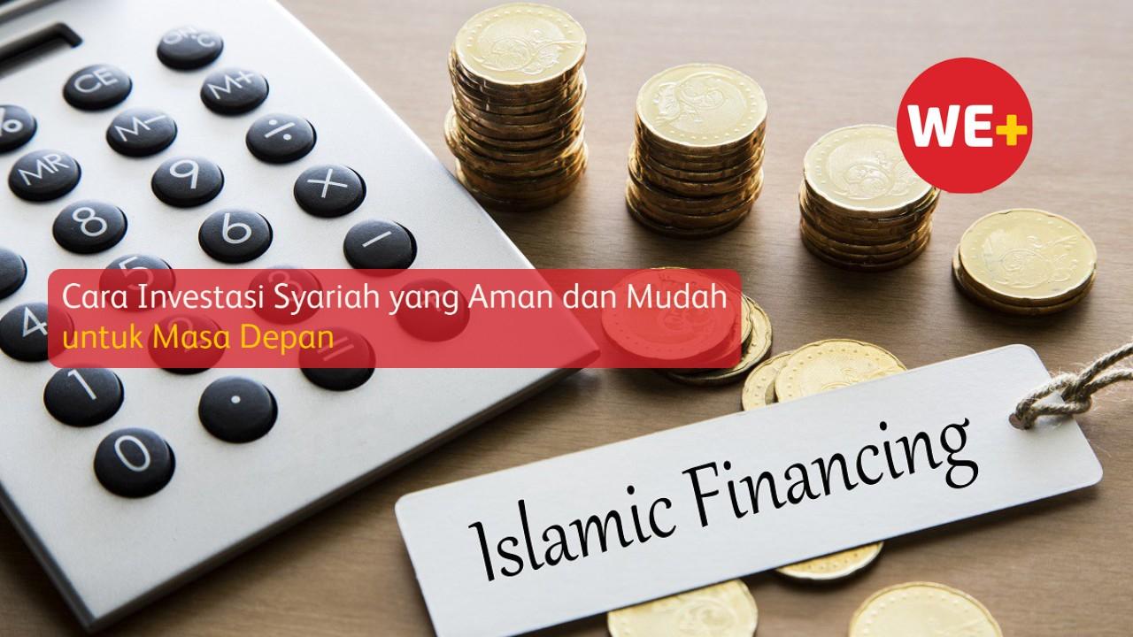 Cara Investasi Syariah yang Aman dan Mudah untuk Masa Depan