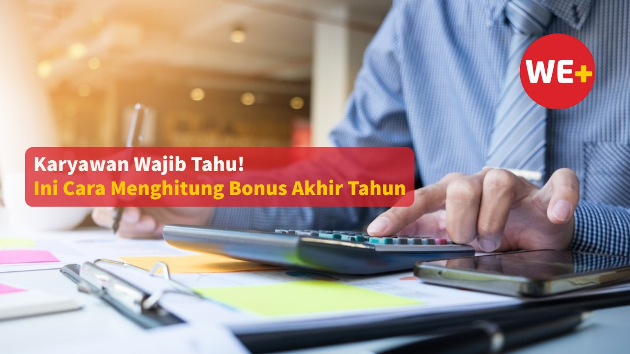 Karyawan Wajib Tahu! Ini Cara Menghitung Bonus Akhir Tahun
