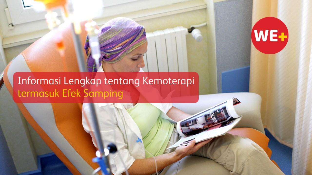 Informasi Lengkap tentang Kemoterapi, termasuk Efek Samping
