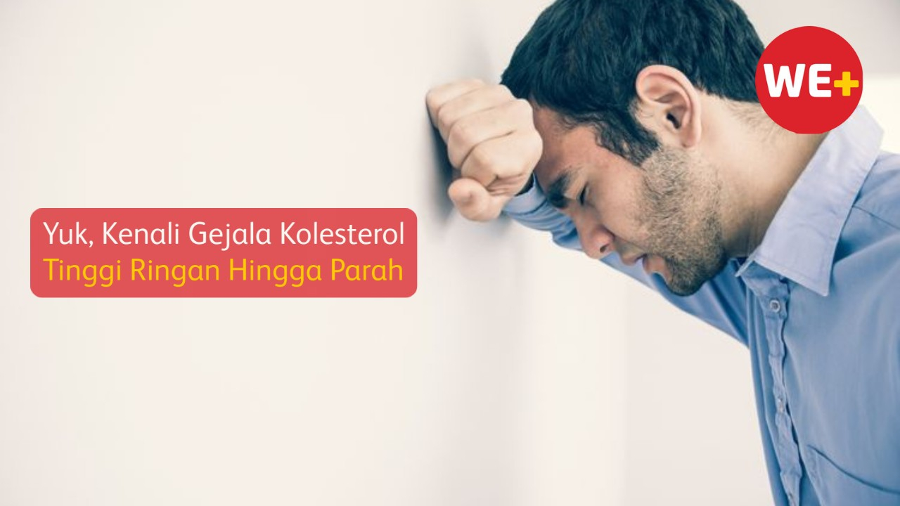 Yuk, Kenali Gejala Kolesterol Tinggi Ringan Hingga Parah