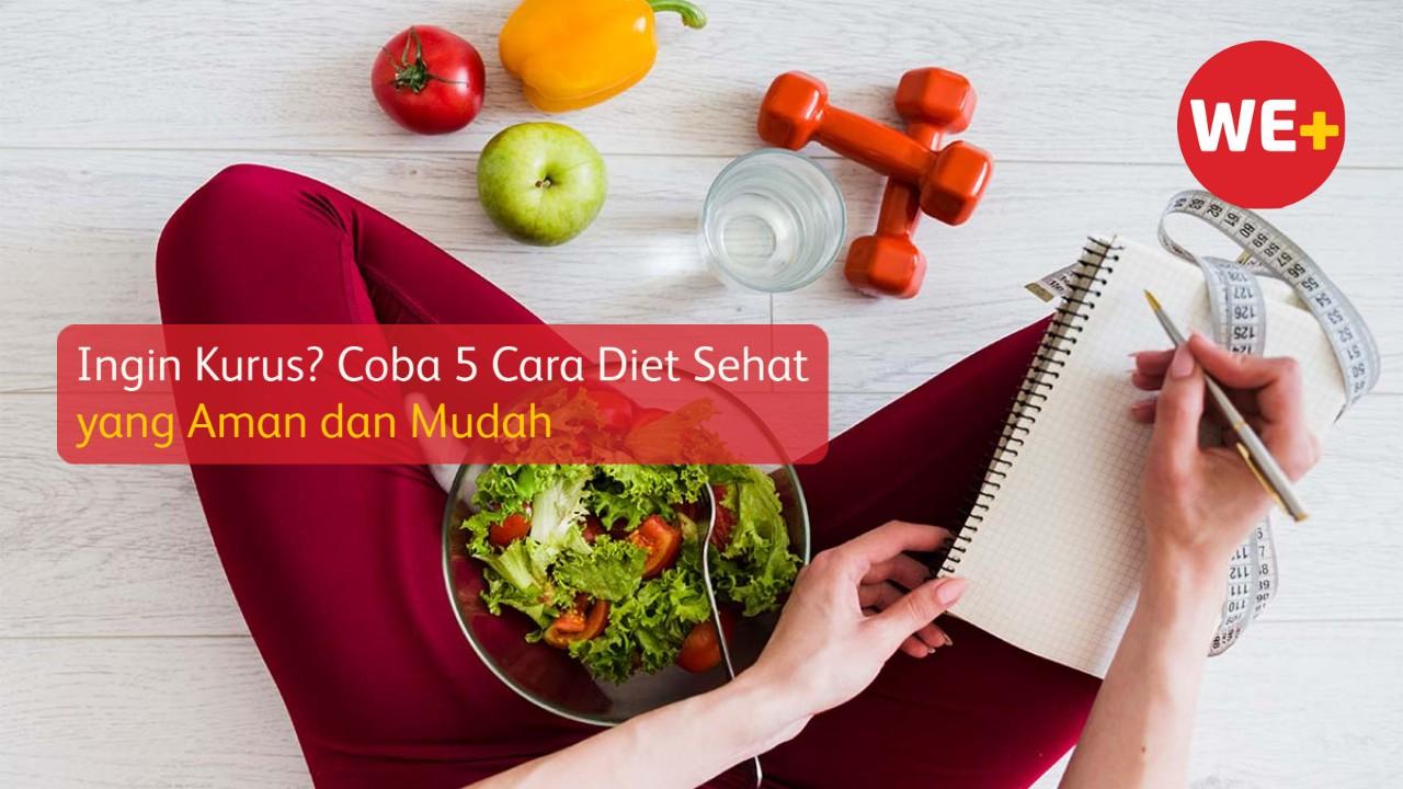 Ingin Kurus? Coba 5 Cara Diet Sehat yang Aman dan Mudah