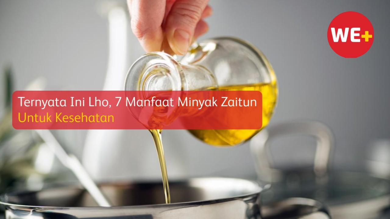 Ternyata Ini Lho, 7 Manfaat Minyak Zaitun Untuk Kesehatan