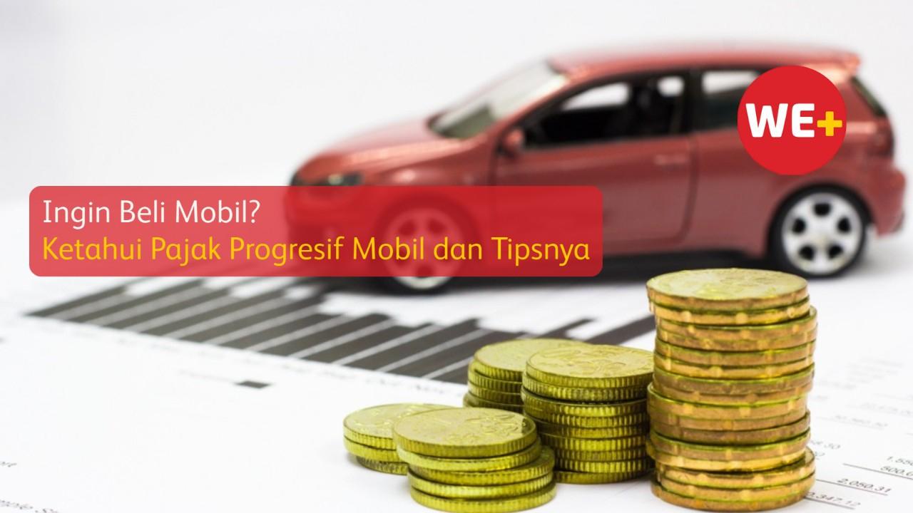 Ingin Beli Mobil? Ketahui Pajak Progresif Mobil dan Tipsnya