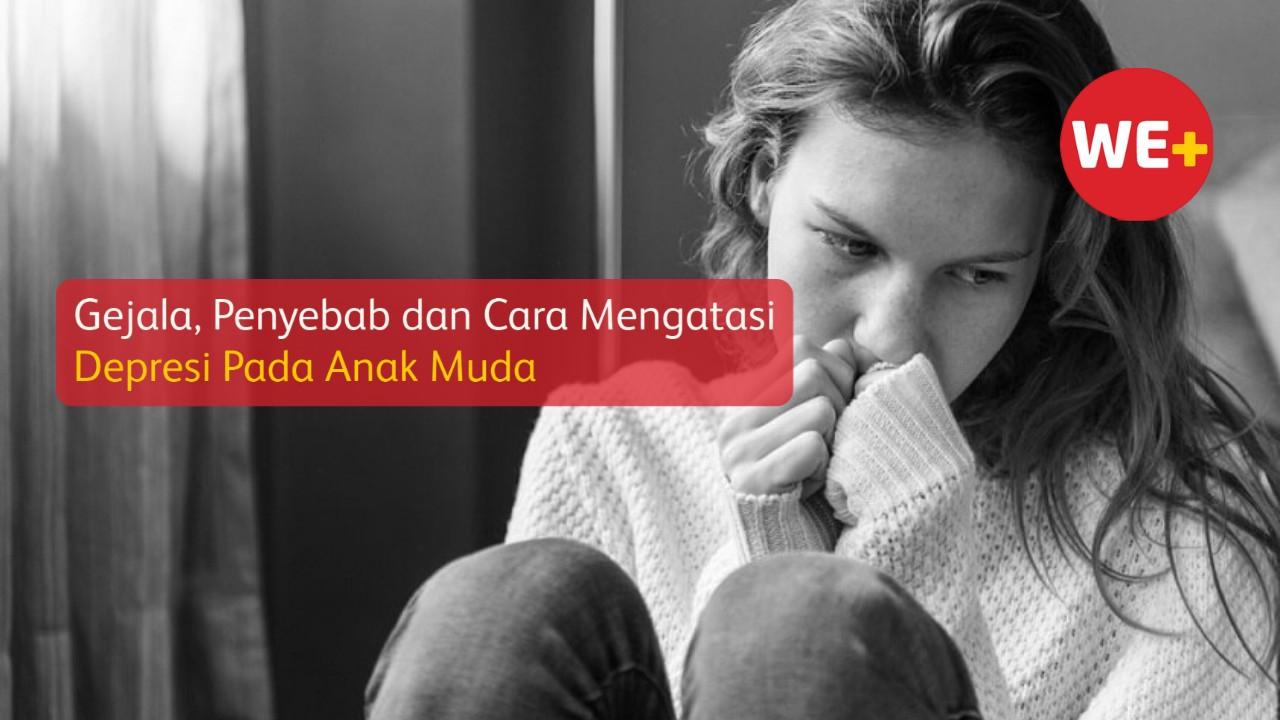 Gejala, Penyebab dan Cara Mengatasi Depresi Pada Anak Muda