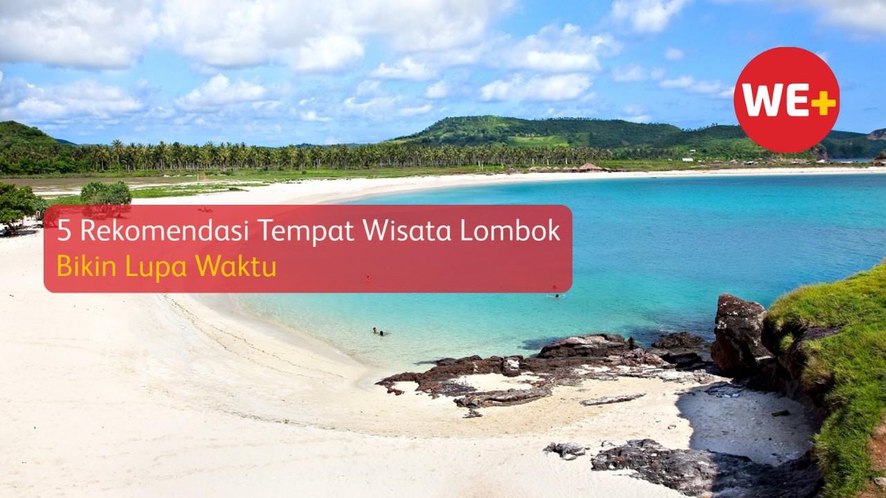 5 Rekomendasi Tempat Wisata Lombok, Bikin Lupa Waktu