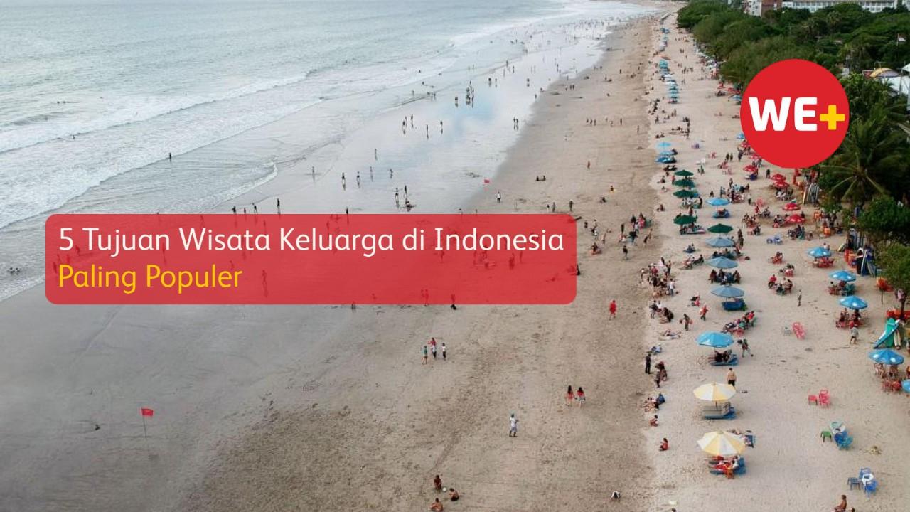 5 Tujuan Wisata Keluarga di Indonesia Paling Populer