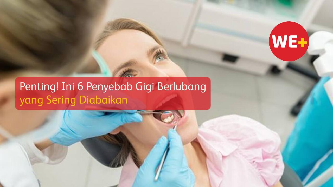 Penting! Ini 6 Penyebab Gigi Berlubang yang Sering Diabaikan