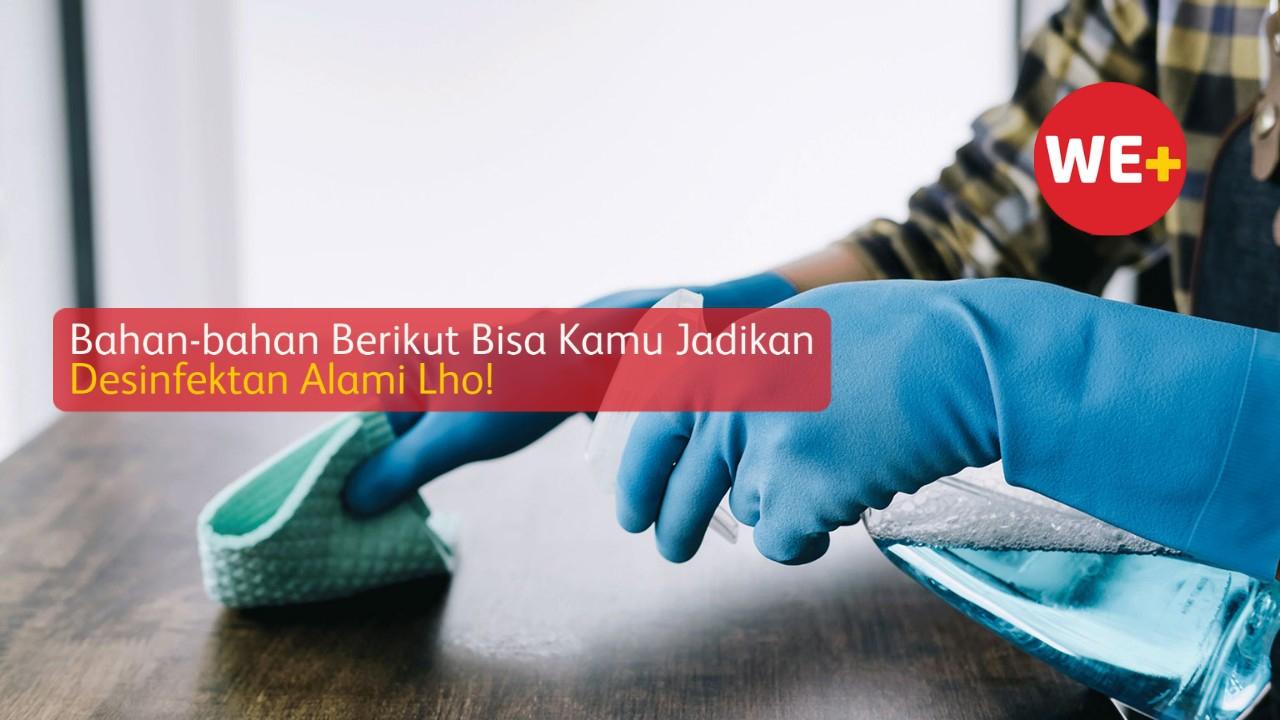 Bahan-bahan Berikut Bisa Kamu Jadikan Desinfektan Alami Lho!