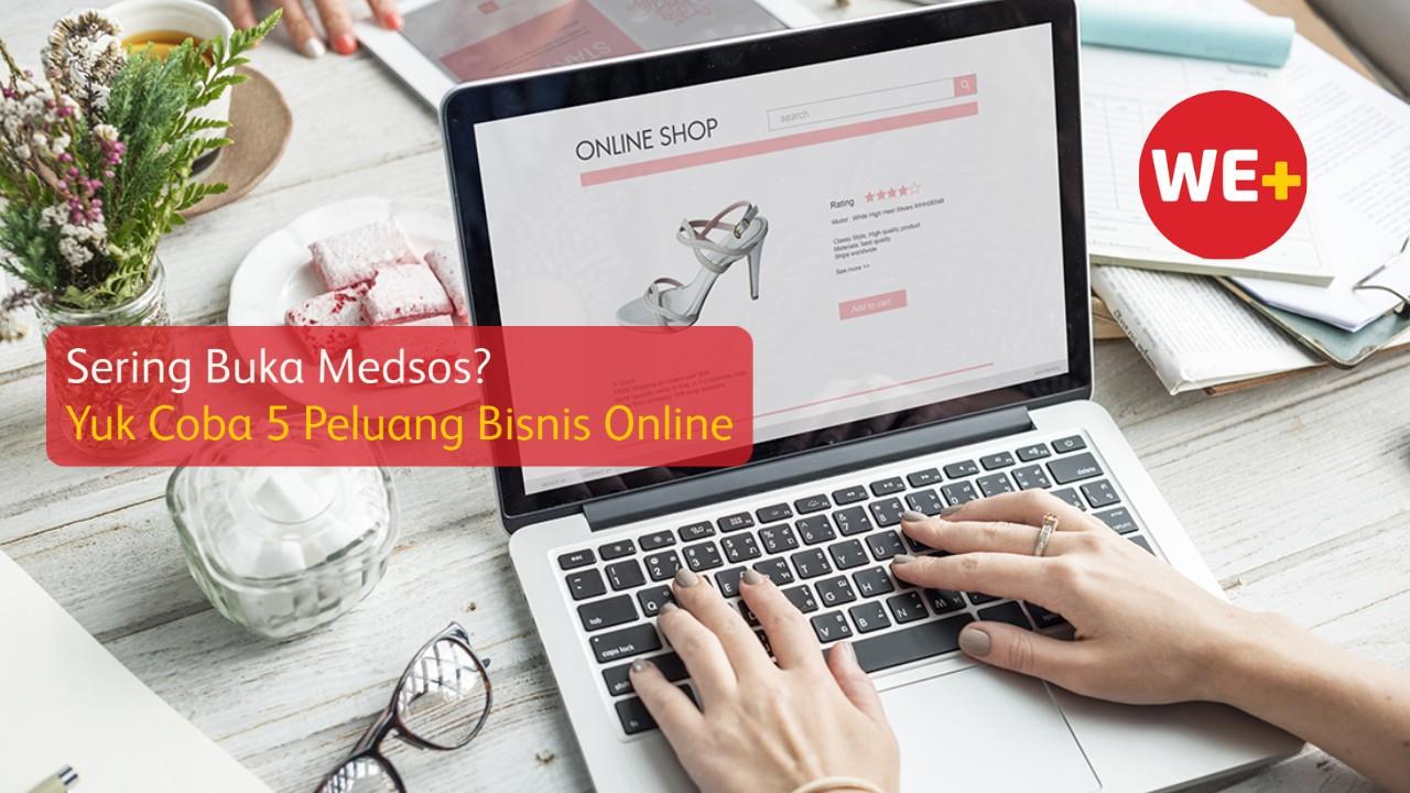 Sering Buka Medsos? Yuk Coba 5 Peluang Bisnis Online