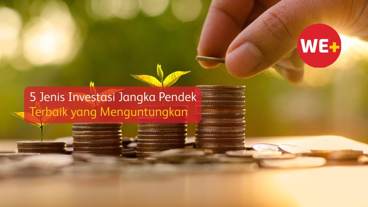 5 Jenis Investasi Jangka Pendek Terbaik yang Menguntungkan