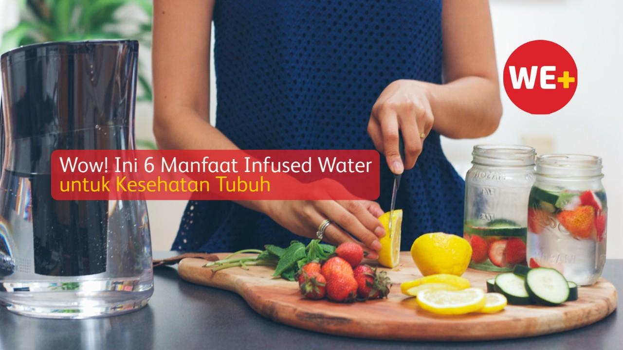 Wow! Ini 6 Manfaat Infused Water untuk Kesehatan Tubuh