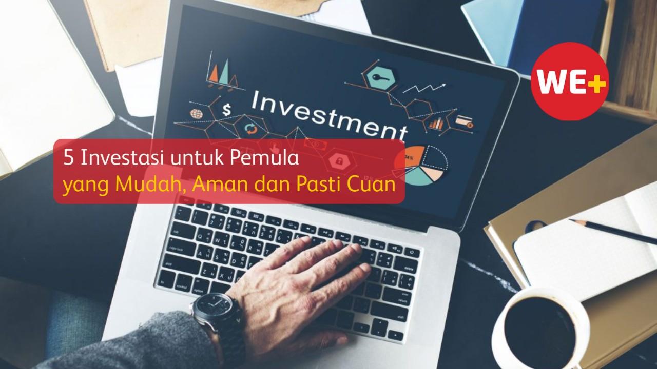 5 Investasi untuk Pemula yang Mudah, Aman dan Pasti Cuan