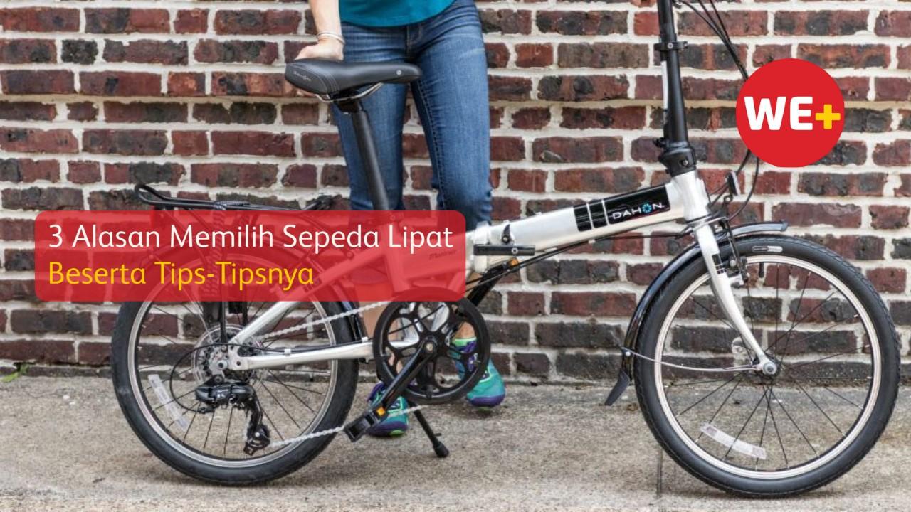 3 Alasan Memilih Sepeda Lipat Beserta Tips-Tipsnya