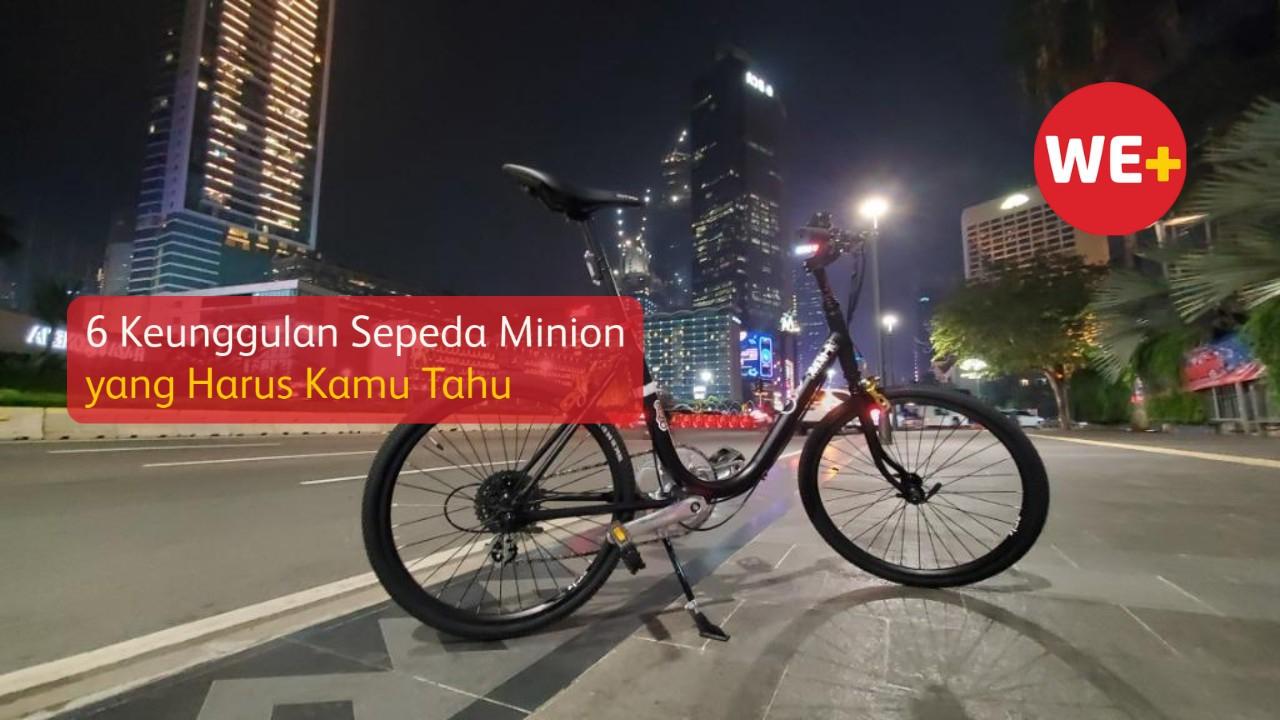 6 Keunggulan Sepeda Minion yang Harus Kamu Tahu