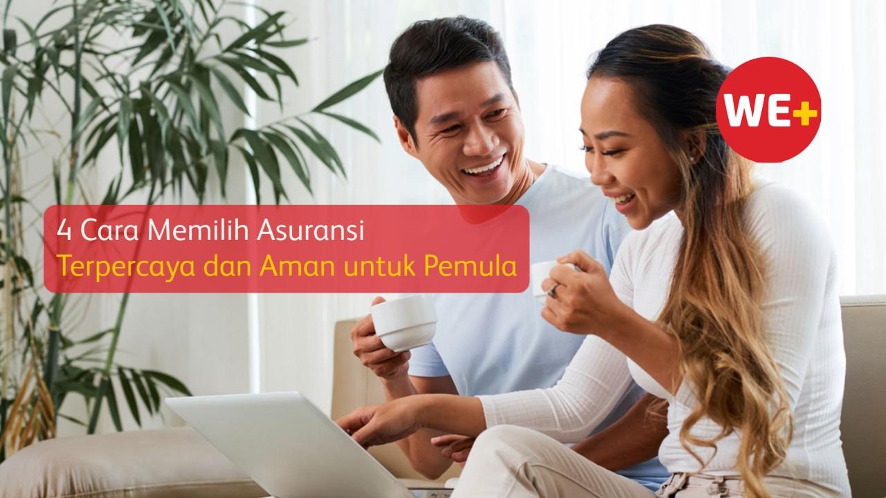 4 Cara Memilih Asuransi Terpercaya dan Aman untuk Pemula