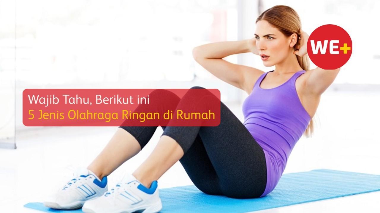 Wajib Tahu, Berikut ini 5 Jenis Olahraga Ringan di Rumah