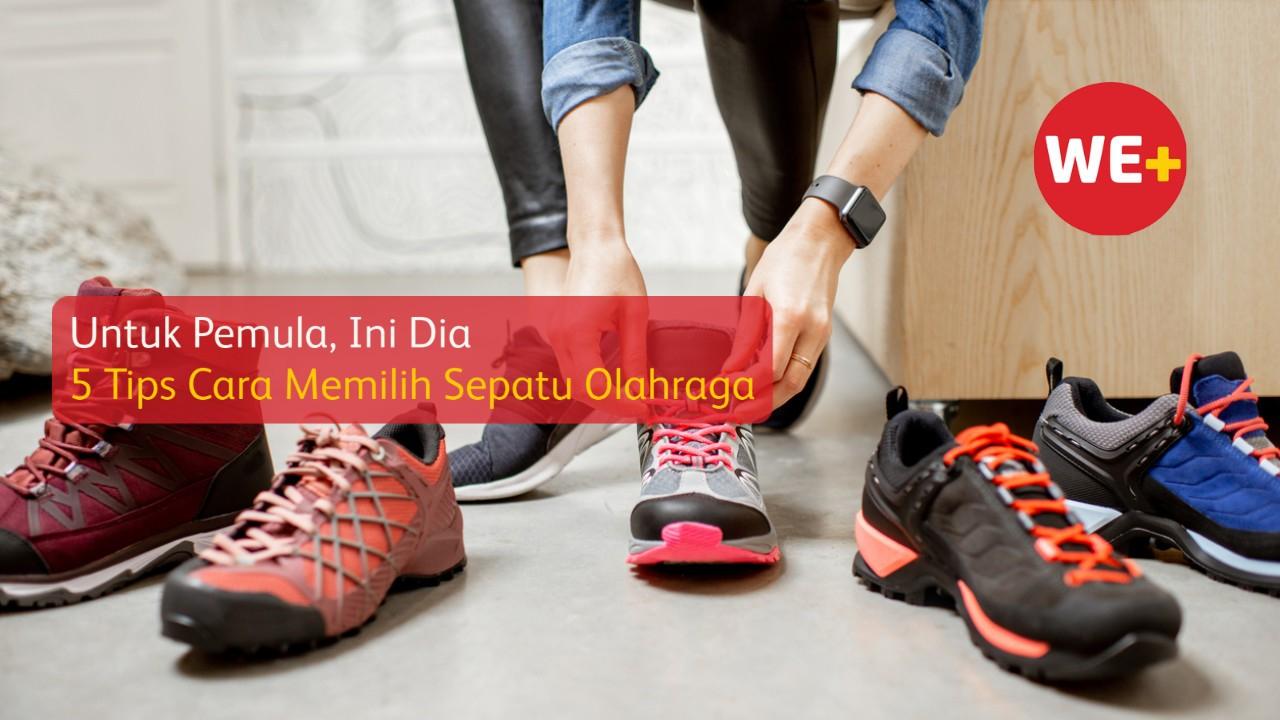 Untuk Pemula, Ini Dia 5 Tips Cara Memilih Sepatu Olahraga