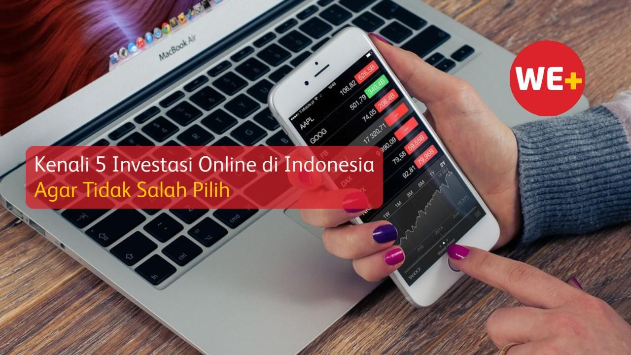 Kenali 5 Investasi Online di Indonesia Agar Tidak Salah Pilih
