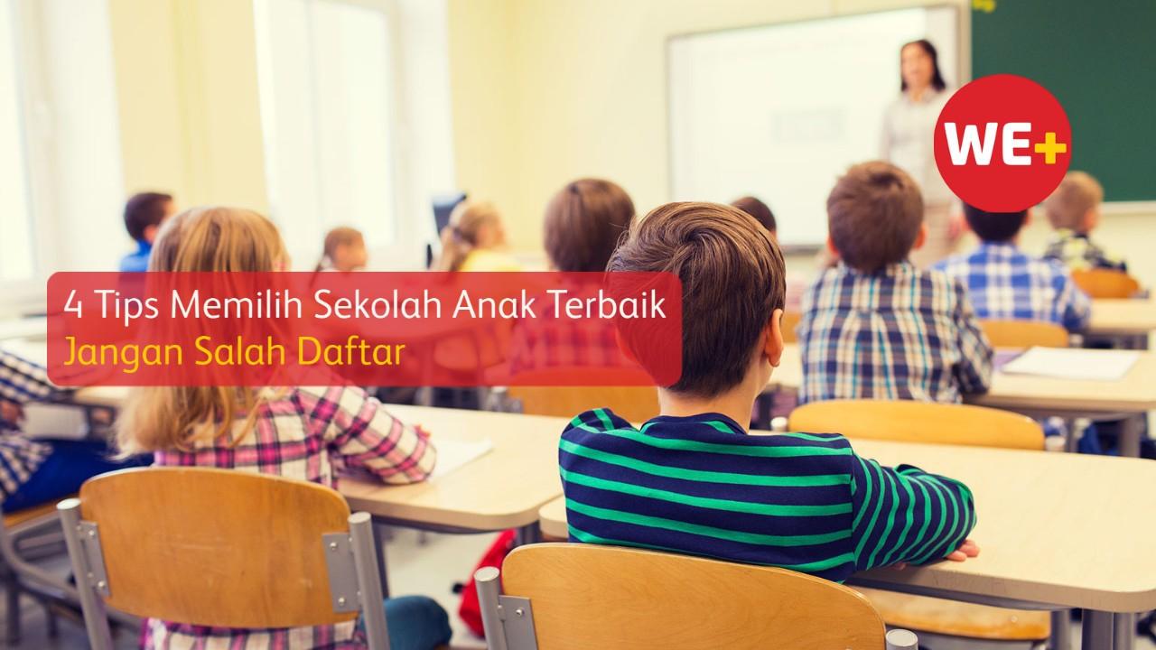 4 Tips Memilih Sekolah Anak Terbaik, Jangan Salah Daftar