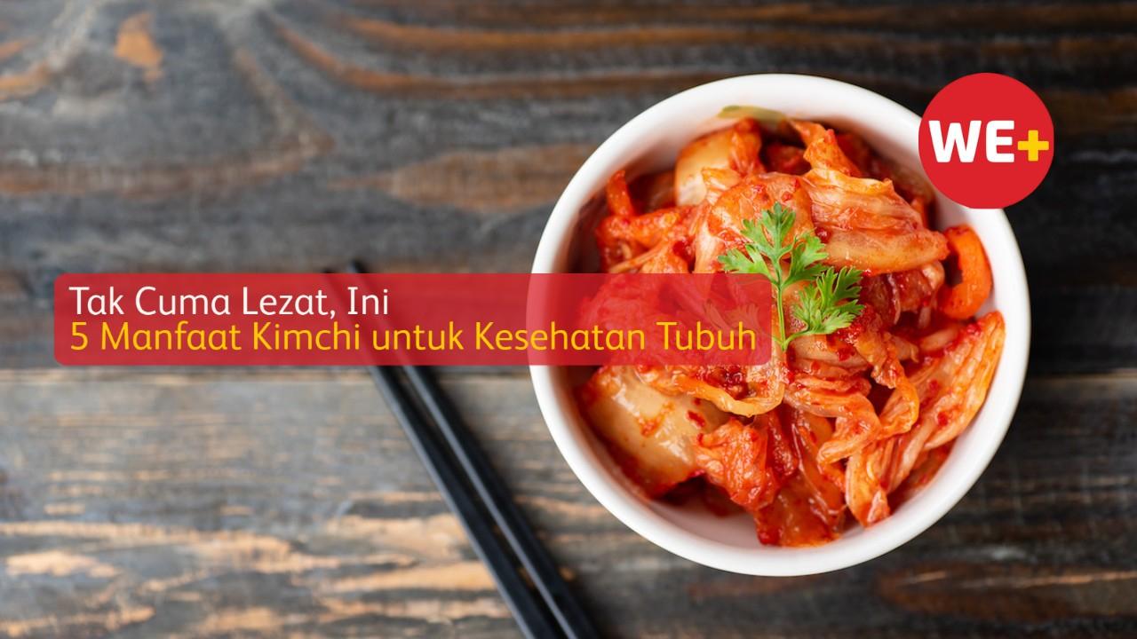 Tak Cuma Lezat, Ini 5 Manfaat Kimchi untuk Kesehatan Tubuh