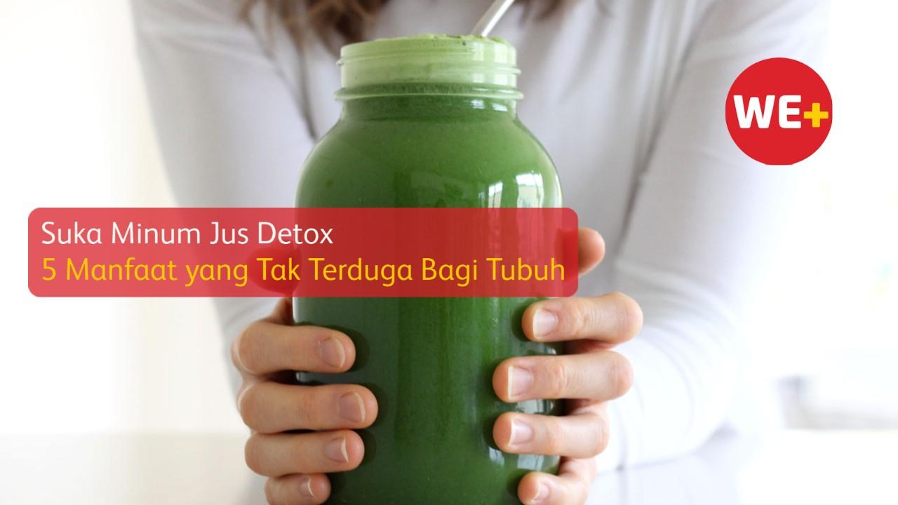 Suka Minum Jus Detox, Ini 5 Manfaat yang Tak Terduga Bagi Tubuh