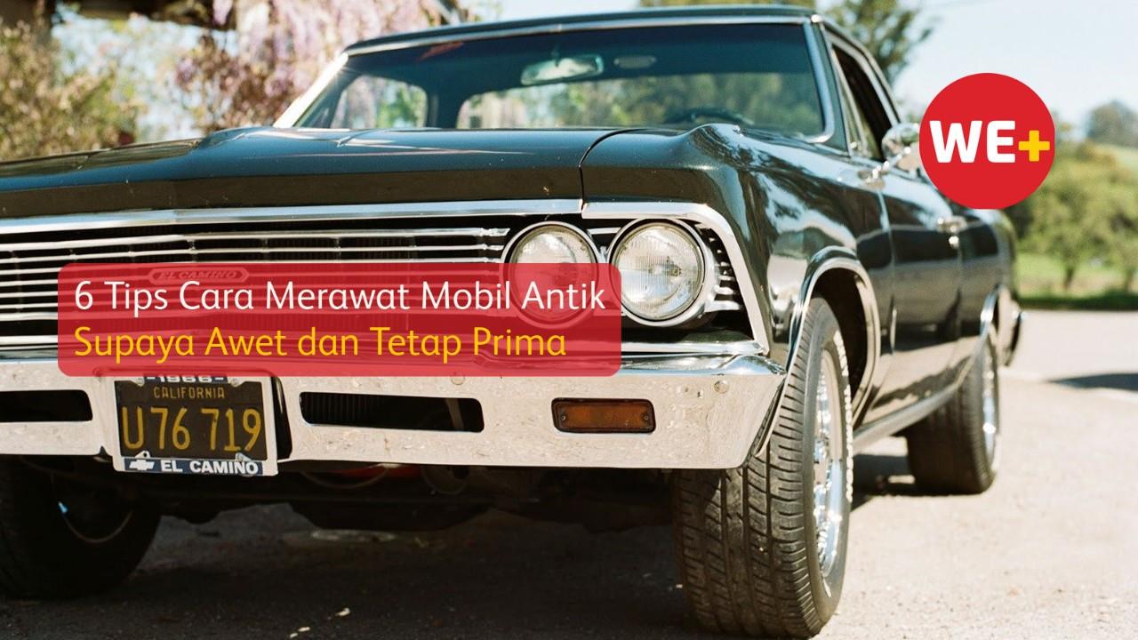 6 Tips Cara Merawat Mobil Antik Supaya Awet dan Tetap Prima