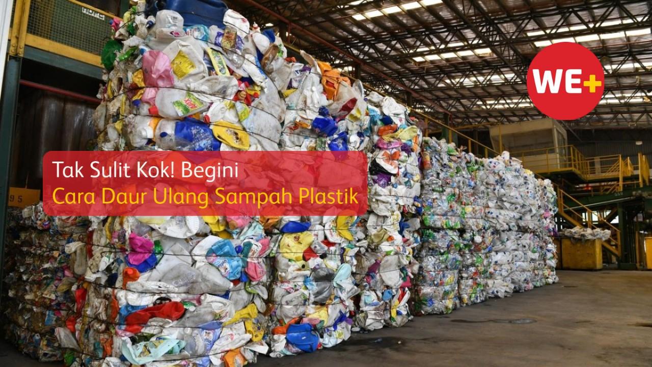 Tak Sulit Kok! Begini Cara Daur Ulang Sampah Plastik
