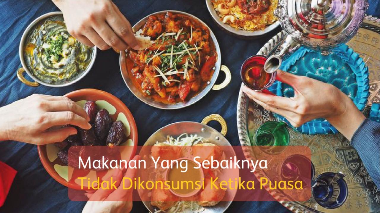 Ketahui 5 Jenis Makanan yang Sebaiknya Dihindari Dikonsumsi pada Saat Puasa