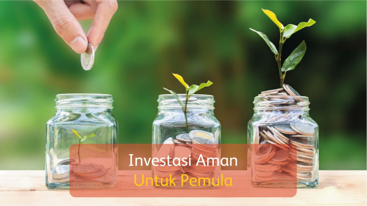 Investasi yang Aman untuk Pemula