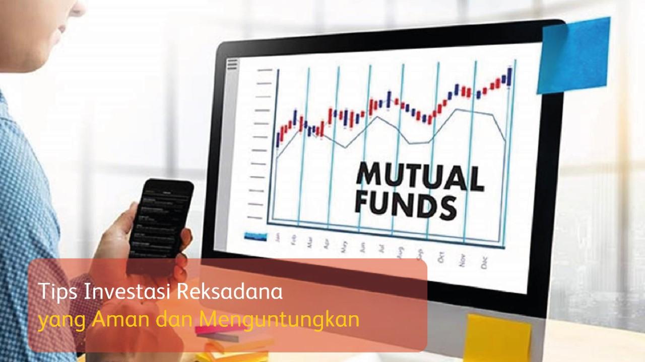 5 Kiat Investasi Reksadana yang Aman dan Menguntungkan